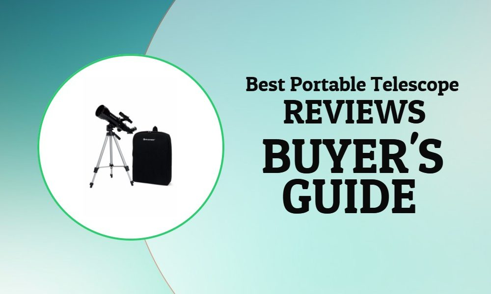 Best Portable Telescope 2018- Reviews and Buyer's Guide