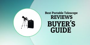 Best Portable Telescope 2017 – Reviews and Buyer's Guide