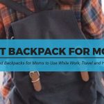Best Backpack for Moms