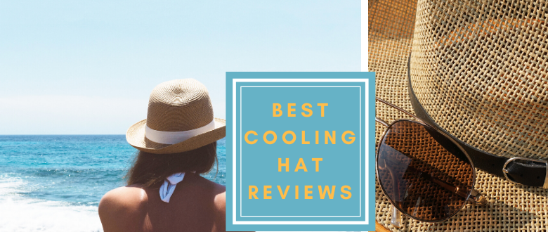 Best Cooling Hats Reviews