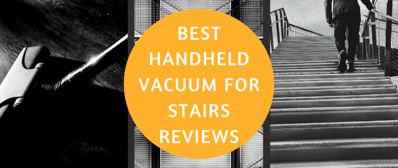 Best Handheld Vacuum for Stairs Reviews