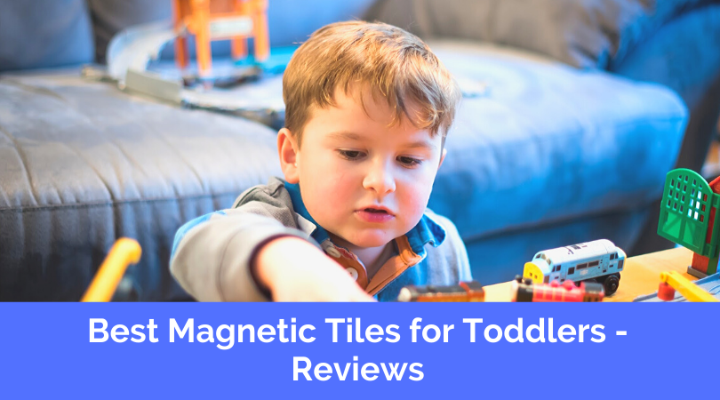 Best Magnetic Tiles for Toddlers - Reviews