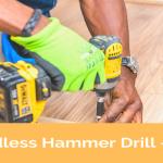 Best Cordless Hammer Drill - Reviews