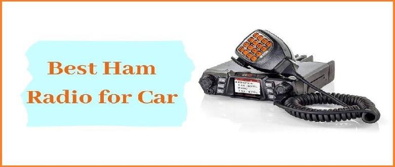 Best Ham Radio for Car